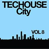 Techouse City, Vol. 8 by Various Artists