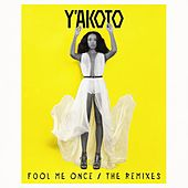 Fool Me Once (The Remixes) von Y'akoto