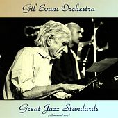 Great Jazz Standards (Remastered 2017) de Gil Evans