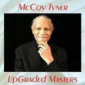 UpGraded Masters (All Tracks Remastered) by McCoy Tyner
