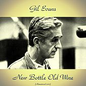 New Bottle Old Wine (Remastered 2017) de Gil Evans