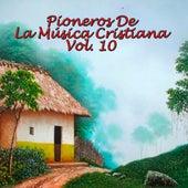 Pioneros de la Música Cristiana, Vol. 10 by Various Artists