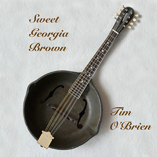 Sweet Georgia Brown von Tim O'Brien