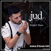 Smokin' Guns (Andrea D'Amato Edit) by Jud