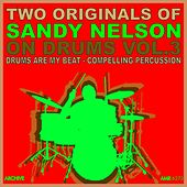 Two Originals: On Drums Volume 3 - Drums Are My Beat / Compelling Percussion by Sandy Nelson