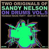 Two Originals: On Drums Volume 5 - Teenage House Party / Best of the Beats by Sandy Nelson