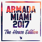Armada Miami 2017 (The House Edition) van Various Artists