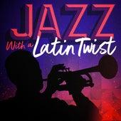 Jazz with a Latin Twist de Various Artists