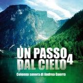 Un passo dal cielo, Vol. 4 (Colonna sonora originale della serie TV) by Andrea Guerra