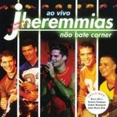 Jheremmias Não Bate Corner Ao Vivo (Ao Vivo) de Jheremmias Não Bate Corner
