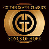 Golden Gospel Classics: Songs Of Hope de Various Artists