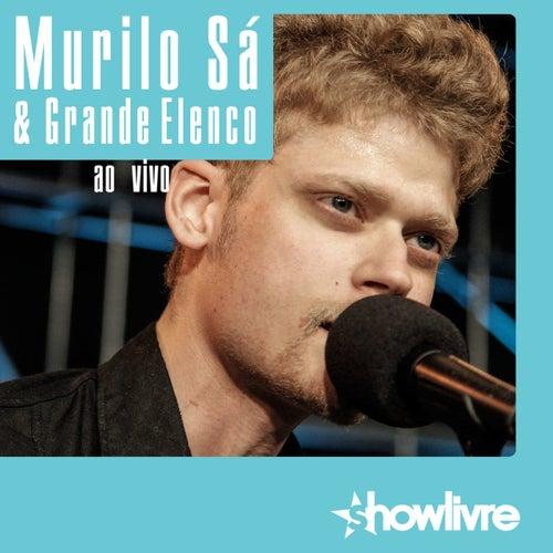 Murilo Sá & Grande Elenco no Estúdio Showlivre (Ao Vivo) by Murilo Sá