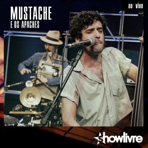 Mustache e os Apaches no Estúdio Showlivre (Vol I ao Vivo) de Mustache e os Apaches