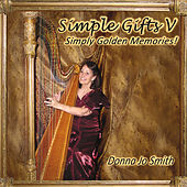 Simple Gifts V: Simply Golden Memories! by Donna Jo Smith