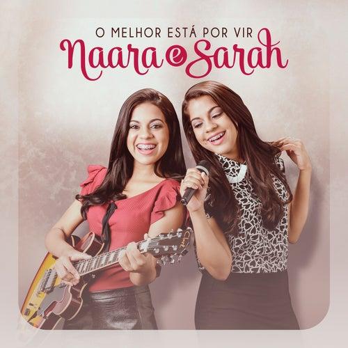 O Melhor Está por Vir de Naara e Sarah