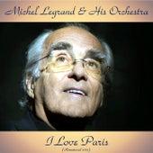 I Love Paris (Remastered 2017) by Michel Legrand