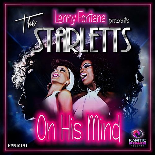 On His Mind (Remixes, Pt. 1) by Lenny Fontana The Starletts