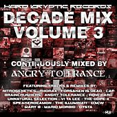 Hard Kryptic Records Decade Mix, Vol. 3 (Continuously Mixed by Angry Tolerance) by Various Artists