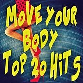 Move Your Body (Top 20 Hits) de Various Artists