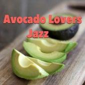 Avocado Lovers Jazz von Various Artists