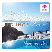 Midnight Lounge, Vol. 31: Flying Over Ibiza by Various Artists