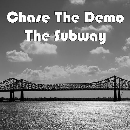 The Subway by Chase the Demo