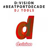 D:Vision #Beatportdecade DJ Tools by Various Artists