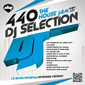 DJ Selection 440 - The House Jam > Part 137 di Various Artists