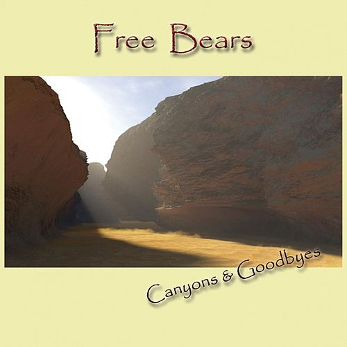 Canyons & Goodbyes by Free Bears