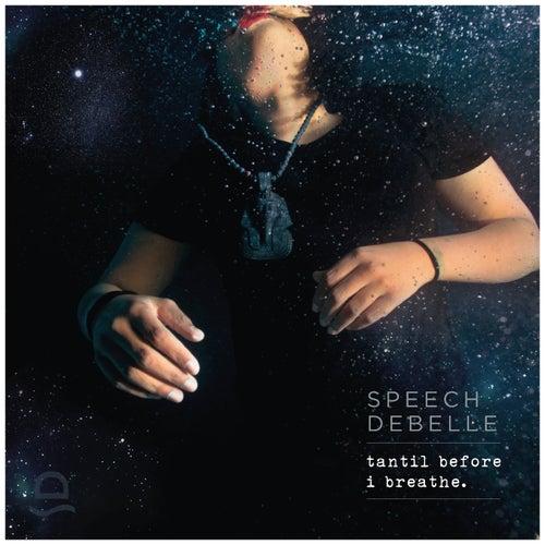 Tantil Before I Breathe by Speech Debelle