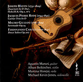 Haydn, Rode, Giuliani & Carulli: Chamber Works Featuring Guitar by Agustín Maruri