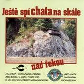 Ještě Spí Chata Na Skále Nad Řekou by Various Artists