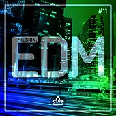 Mission EDM, Vol. 11 by Various Artists
