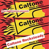 The Aggrovators Present Caltone Rocksteady by Various Artists