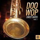 Doo Wop Sweet Dates, Vol. 1 by Various Artists