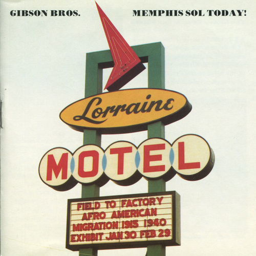 Memphis Sol Today! by The Gibson Bros.