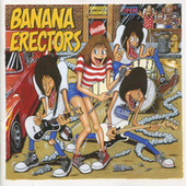 Banana Erectors by Banana Erectors