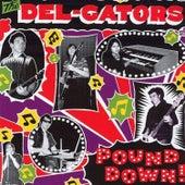 Pound Down! by The Del-Gators