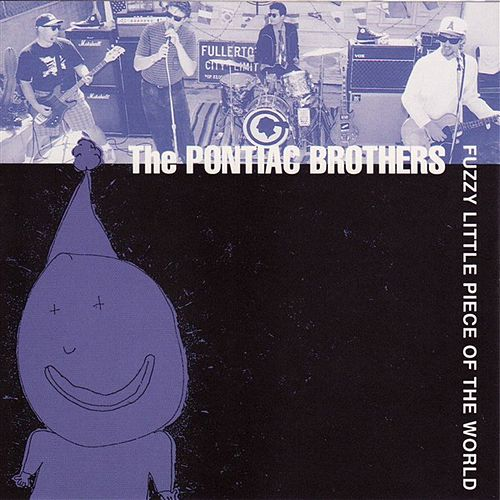 Fuzzy Little Piece of the World by Pontiac Brothers
