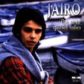 Por Si Tu Quieres Saber by Jairo