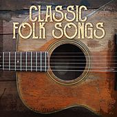 Classic Folk Songs by Various Artists