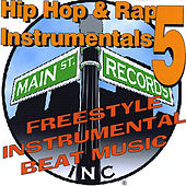 Hip Hop & Rap Instrumentals 5 (Freestyle Instrumental Beat Music) by Inc. Main St. Records