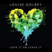 Love It or Leave It de Louise Golbey