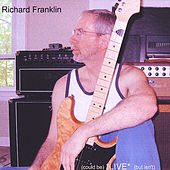(Could Be) *Live* (But Isn't) by Richard Franklin