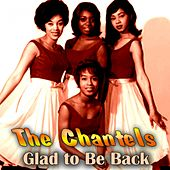 Glad to Be Back de The Chantels