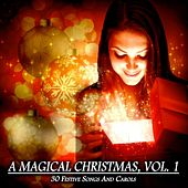 A Magical Christmas, Vol. 1 - 30 Festive Songs and Carols by Various Artists