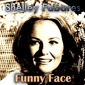 Funny Face by Shelley Fabares