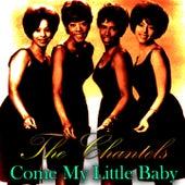 Come My Little Baby de The Chantels