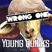 Wrong One (feat. StevE Guap) von Young Quicks