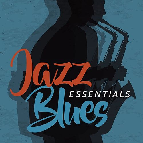 Jazz Blues Essentials by Various Artists